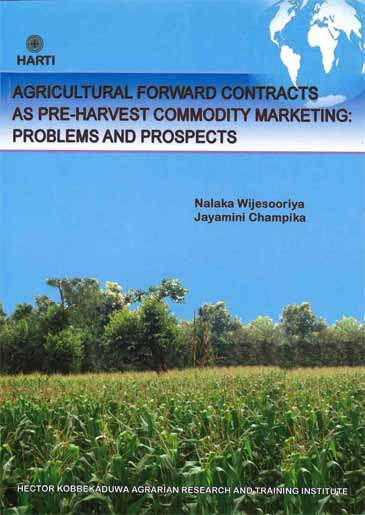 AGRICULTURAL FORWARD CONTRACTS AS PRE-HARVEST COMMODITY MARKETING: PROBLEMS AND PROSPECTS